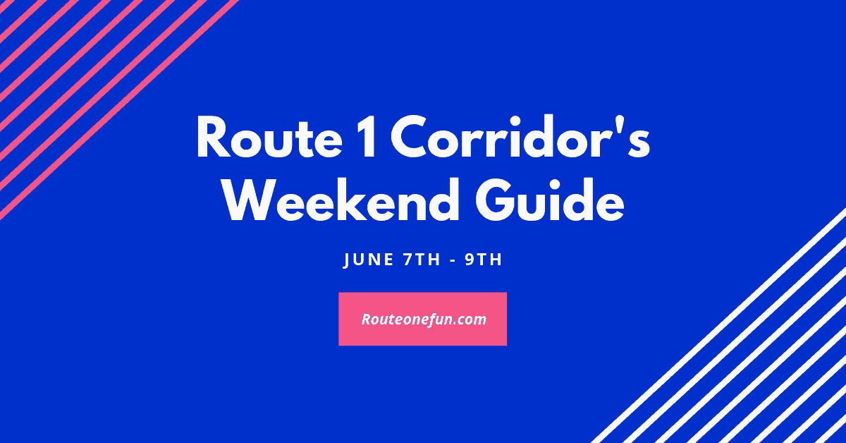 Route One Fun's latest Weekend Guide