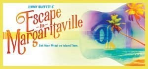 Jimmy Buffet's musical comedy, Escape to Margaritaville, is coming to the National Theatre!