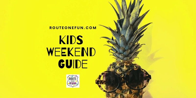 Route 1 Kids Weekend Guide: Sept. 20th-22nd