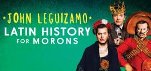 Leguizamo Latin History for Morons