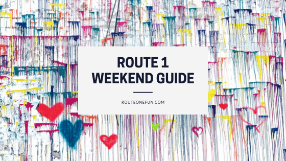 Route One Fun Weekend Guide