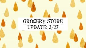 Grocery Store Update for 3/27